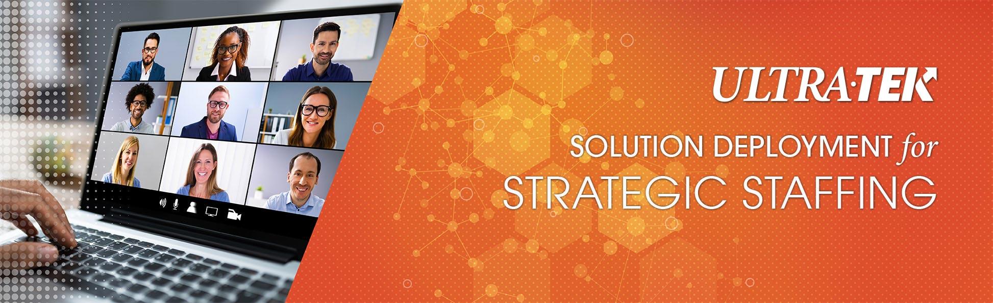 Solution Deployment for Strategic Staffing